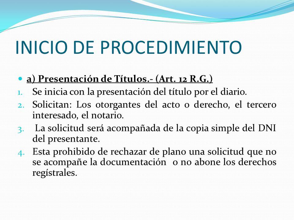 CARACTERISTICAS DEL PROCEDIMIENTO REGISTRAL: (Art.