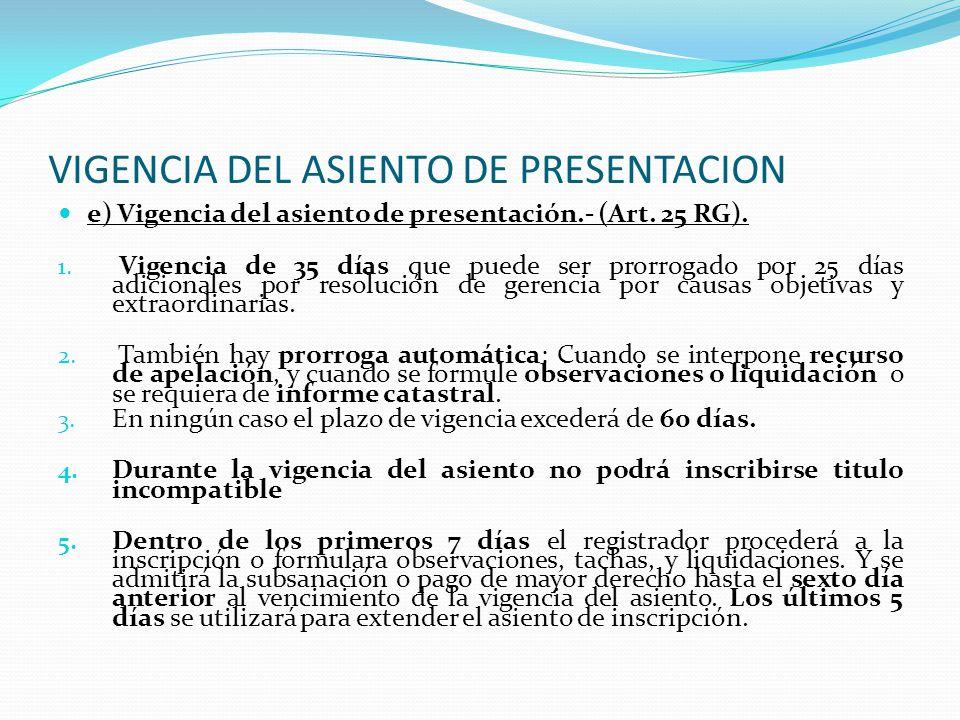 ASIENTO DE PRESENTACION d) Asiento de presentación.- (Art. 19 RG)..- Se extenderá en el diario por orden de ingreso de cada título dentro del horario