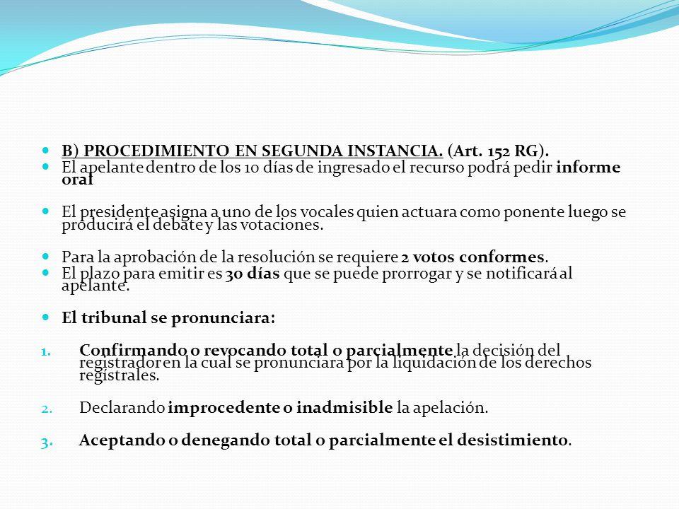 2.- SEGUNDA INSTANCIA. A) RECUSO DE APELACION.- (Art. 142 RG) Contra las observaciones, tachas y liquidaciones formuladas por los registradores, el pl