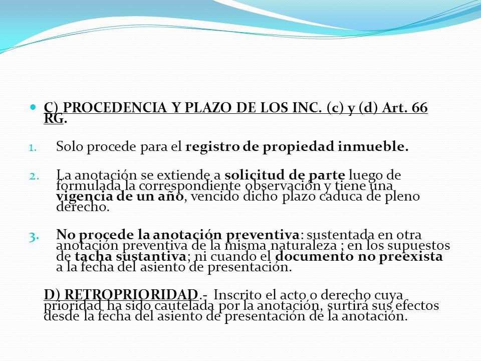 1.- ANOTACIONES PREVENTIVAS.- (Art. 64 RG) A) DEFINICION.- Son asientos provisionales y transitorios que tienen por finalidad reservar la prioridad y