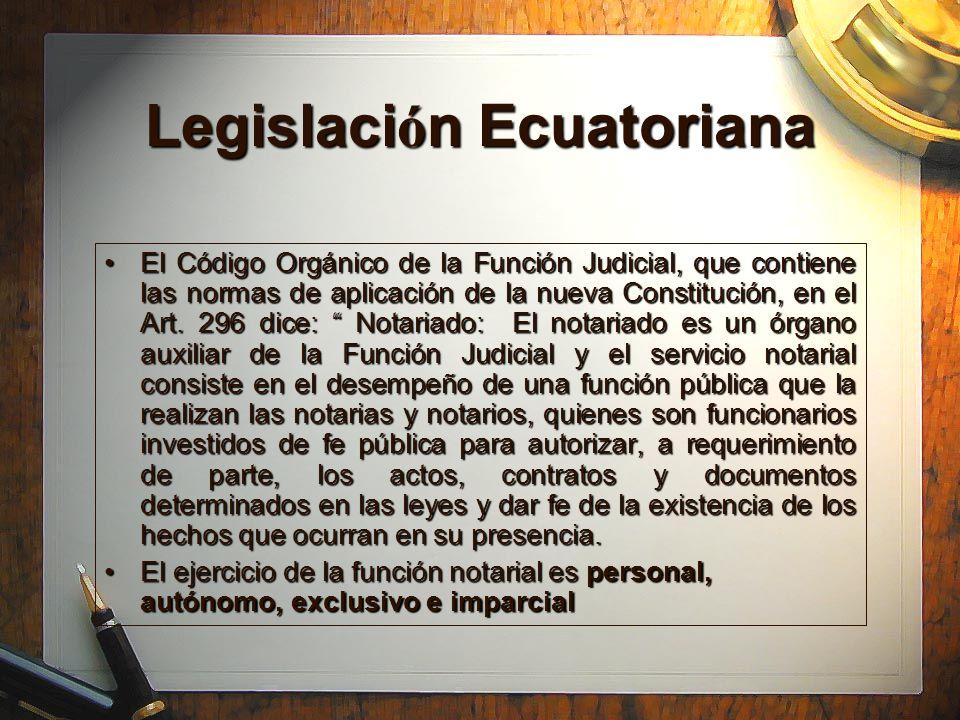Legislaci ó n Ecuatoriana El Código Orgánico de la Función Judicial, que contiene las normas de aplicación de la nueva Constitución, en el Art. 296 di