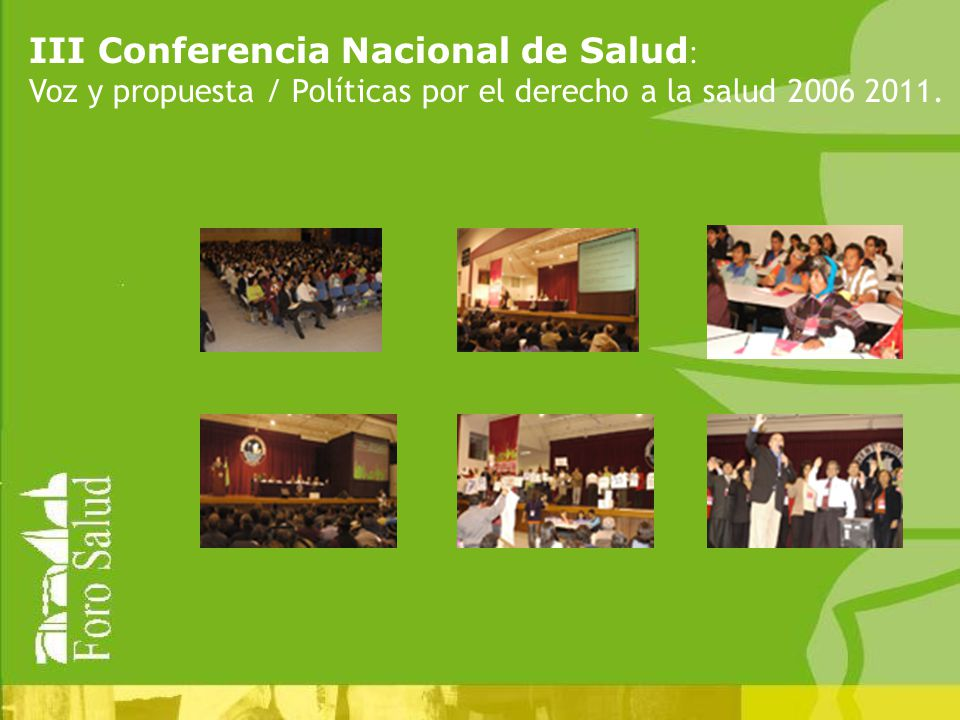 III Conferencia Nacional de Salud : Voz y propuesta / Políticas por el derecho a la salud 2006 2011.