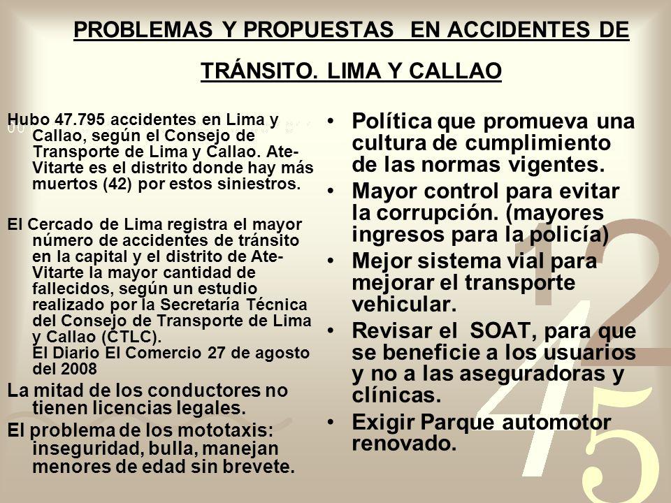 PROBLEMAS Y PROPUESTAS EN ACCIDENTES DE TRÁNSITO. LIMA Y CALLAO Hubo 47.795 accidentes en Lima y Callao, según el Consejo de Transporte de Lima y Call