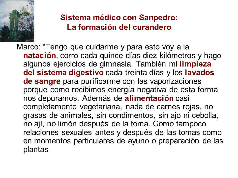 Sistema médico con Sanpedro: La formación del curandero Marco: Tengo que cuidarme y para esto voy a la natación, corro cada quince días diez kilómetros y hago algunos ejercicios de gimnasia.