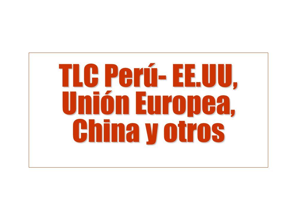 TLC Perú- EE.UU, Unión Europea, China y otros