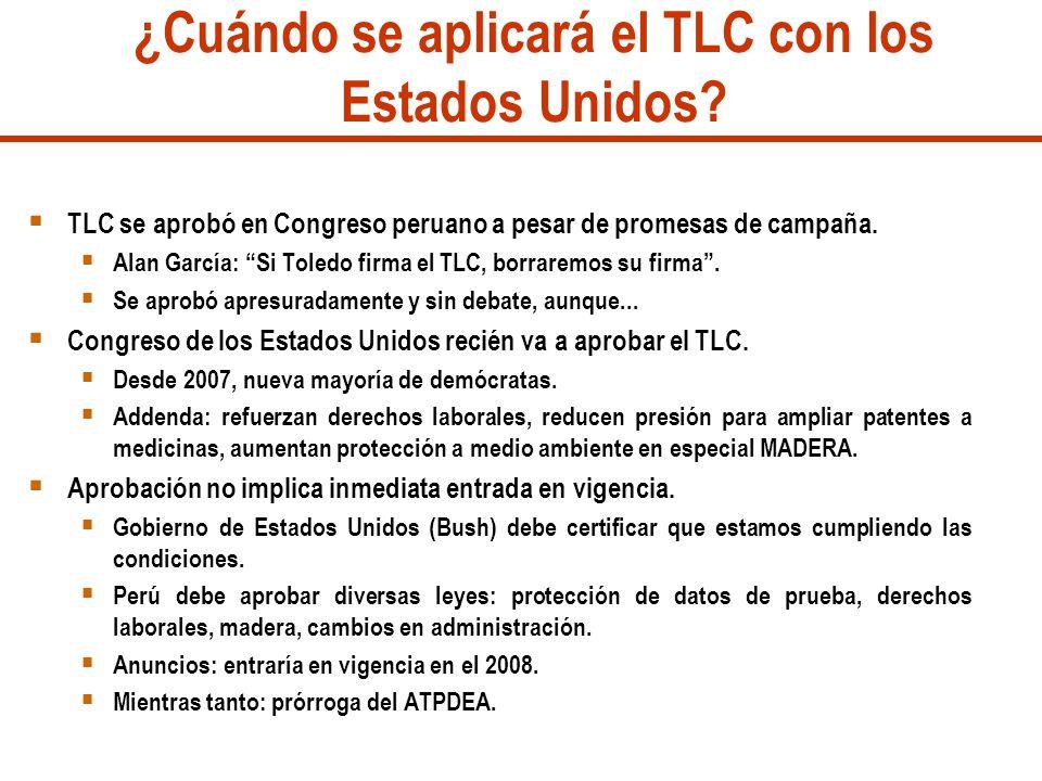 ¿Cuándo se aplicará el TLC con los Estados Unidos? TLC se aprobó en Congreso peruano a pesar de promesas de campaña. Alan García: Si Toledo firma el T