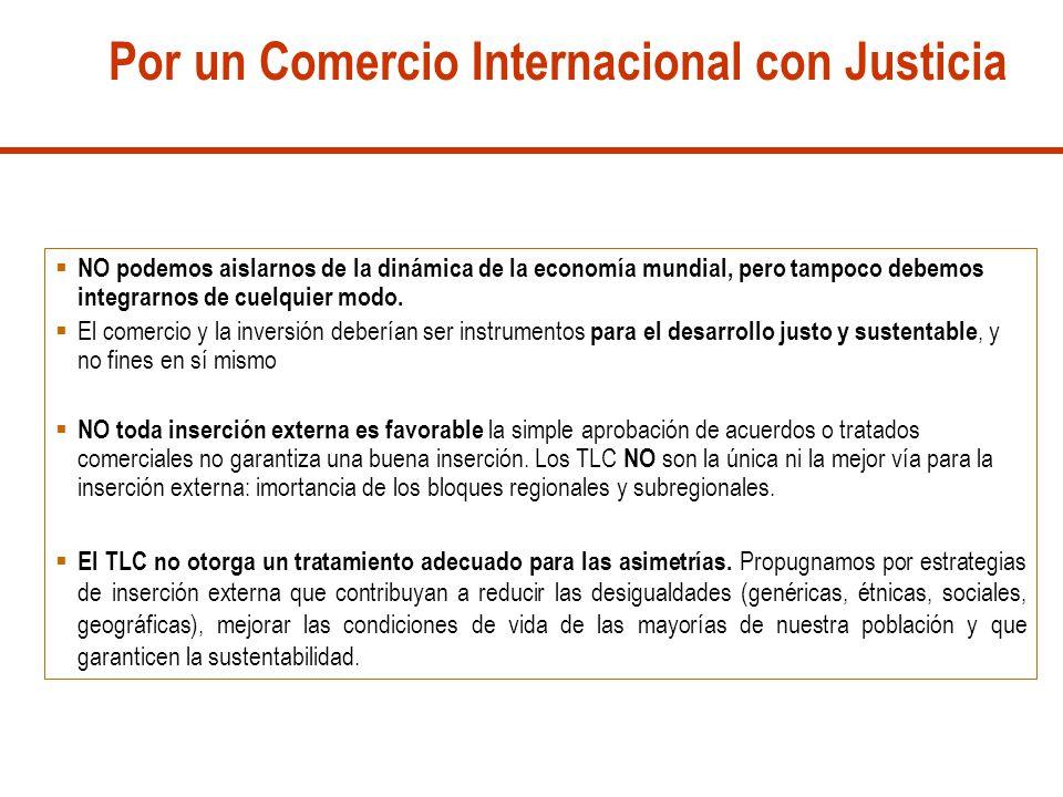 Por un Comercio Internacional con Justicia NO podemos aislarnos de la dinámica de la economía mundial, pero tampoco debemos integrarnos de cuelquier m