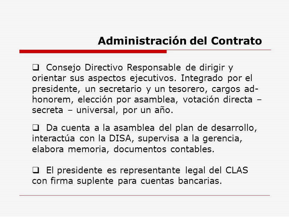 Administración del Contrato Consejo Directivo Responsable de dirigir y orientar sus aspectos ejecutivos. Integrado por el presidente, un secretario y