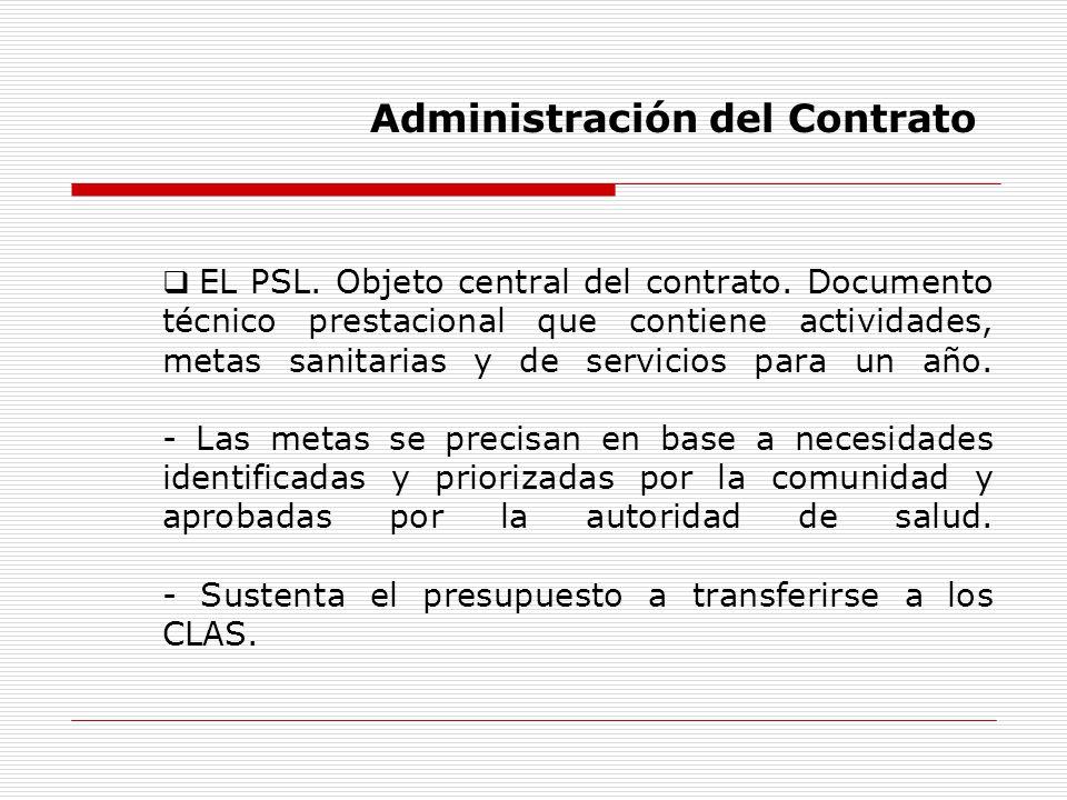 EL PSL. Objeto central del contrato. Documento técnico prestacional que contiene actividades, metas sanitarias y de servicios para un año. - Las metas