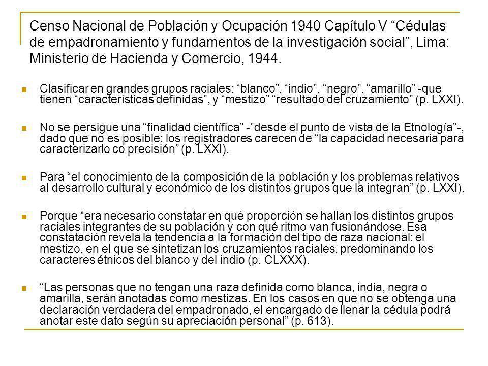 Censo Nacional de Población y Ocupación 1940 Capítulo V Cédulas de empadronamiento y fundamentos de la investigación social, Lima: Ministerio de Hacienda y Comercio, 1944.