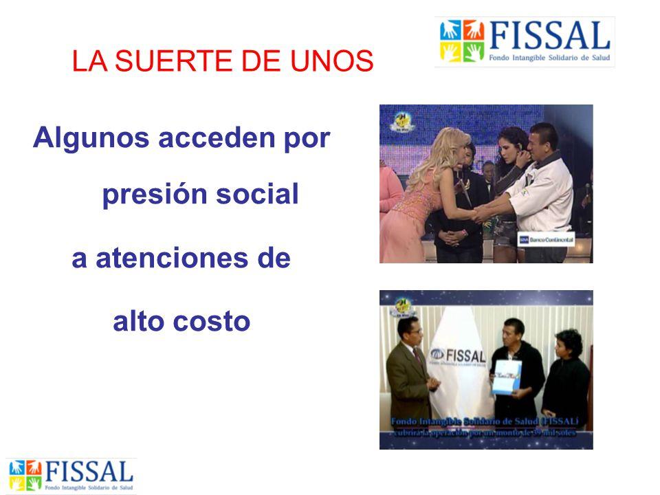 Algunos acceden por presión social a atenciones de alto costo LA SUERTE DE UNOS