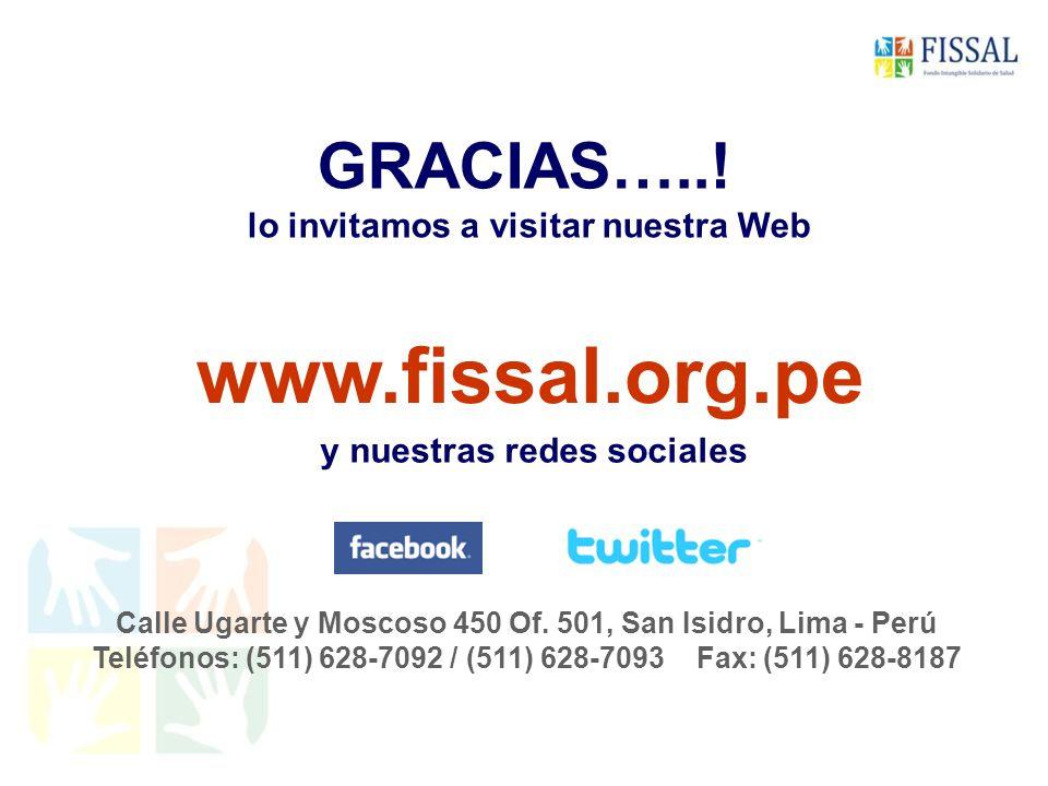 GRACIAS…... lo invitamos a visitar nuestra Web www.fissal.org.pe Calle Ugarte y Moscoso 450 Of.