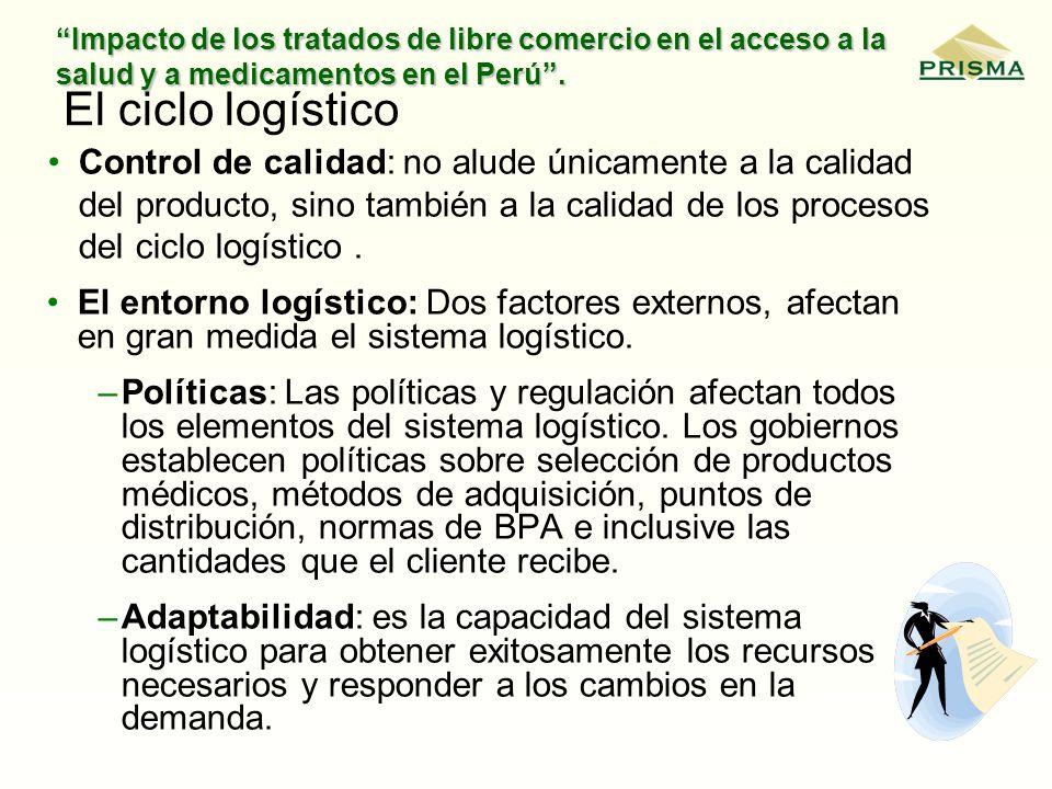 Impacto de los tratados de libre comercio en el acceso a la salud y a medicamentos en el Perú. El ciclo logístico El entorno logístico: Dos factores e