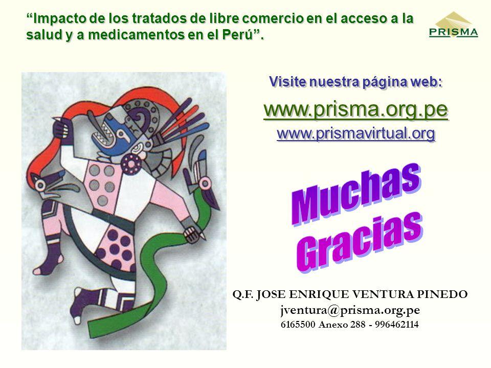 Impacto de los tratados de libre comercio en el acceso a la salud y a medicamentos en el Perú. Q.F. JOSE ENRIQUE VENTURA PINEDO jventura@prisma.org.pe