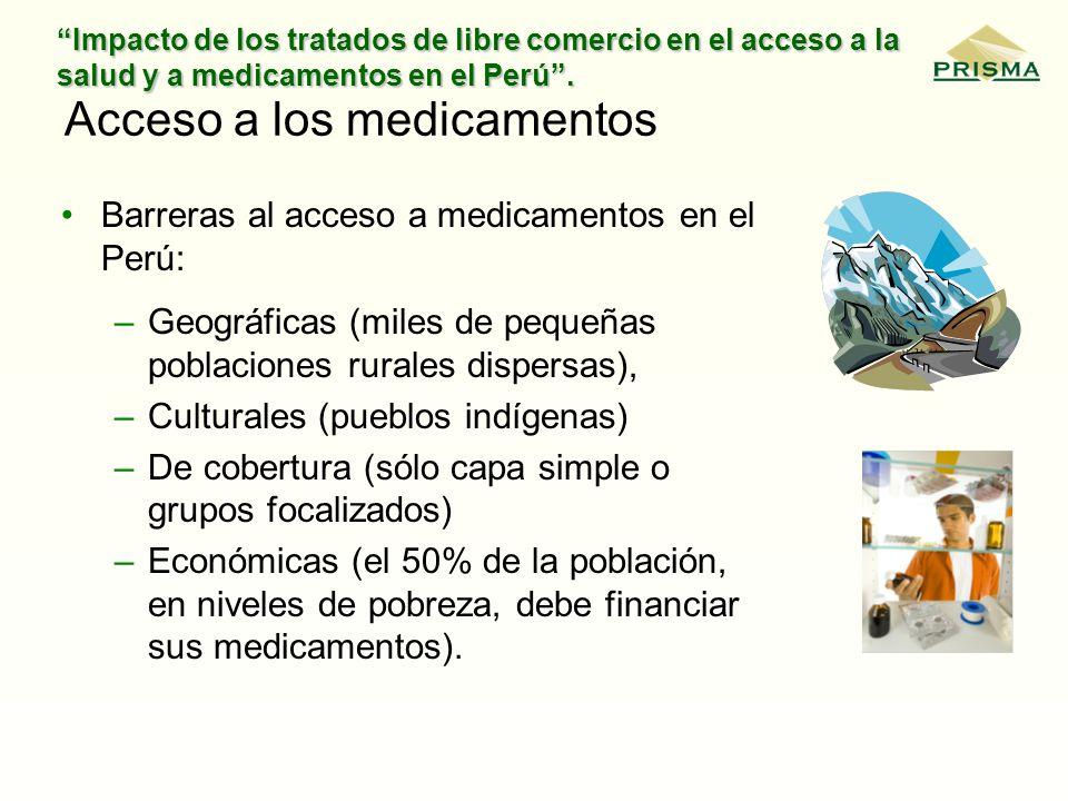 Impacto de los tratados de libre comercio en el acceso a la salud y a medicamentos en el Perú. Acceso a los medicamentos Barreras al acceso a medicame