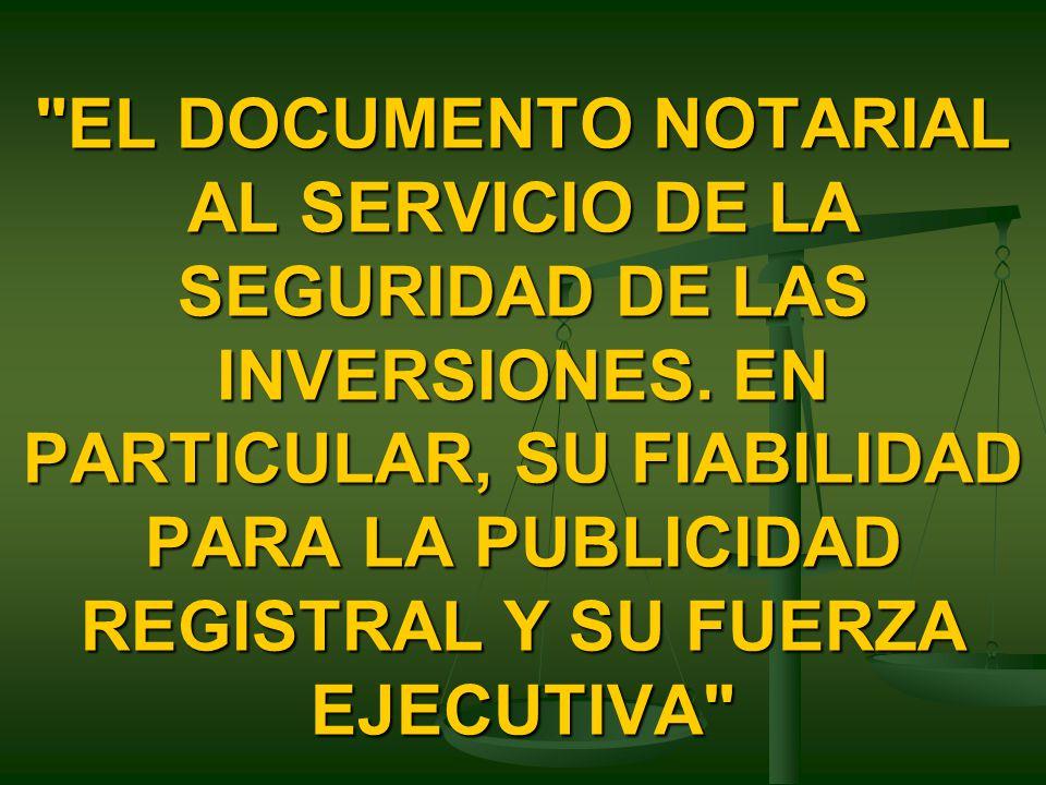EL DOCUMENTO NOTARIAL AL SERVICIO DE LA SEGURIDAD DE LAS INVERSIONES.