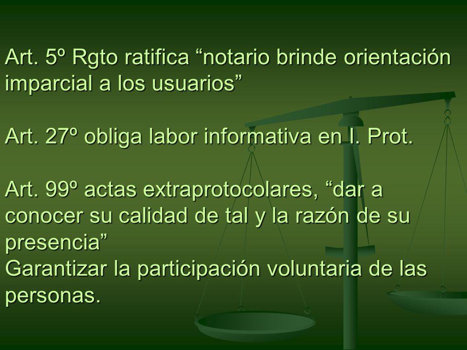 Art.5º Rgto ratifica notario brinde orientación imparcial a los usuarios Art.