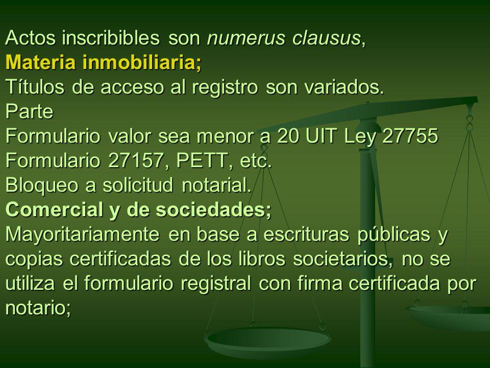 Actos inscribibles son numerus clausus, Materia inmobiliaria; Títulos de acceso al registro son variados.
