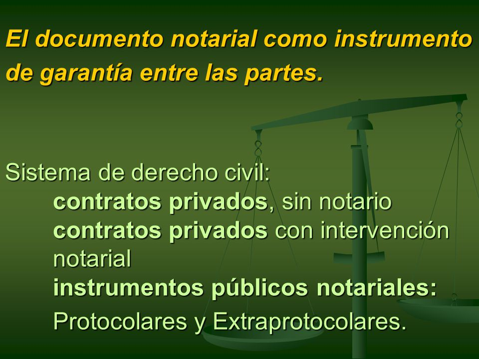 El documento notarial como instrumento de garantía entre las partes.