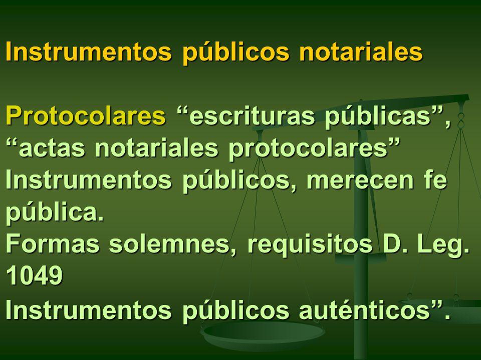 Instrumentos públicos notariales Protocolares escrituras públicas, actas notariales protocolares Instrumentos públicos, merecen fe pública.