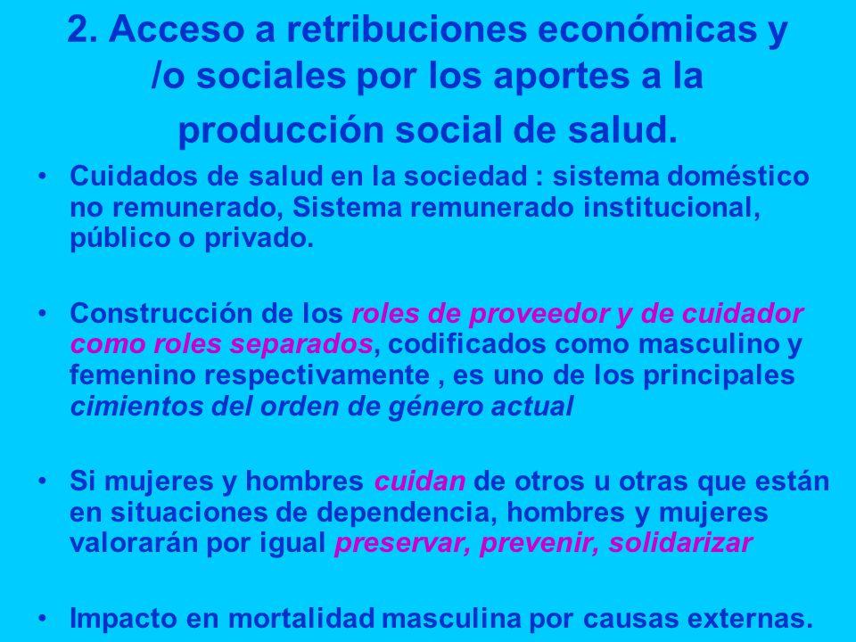 2.Acceso a retribuciones económicas y /o sociales por los aportes a la producción social de salud.
