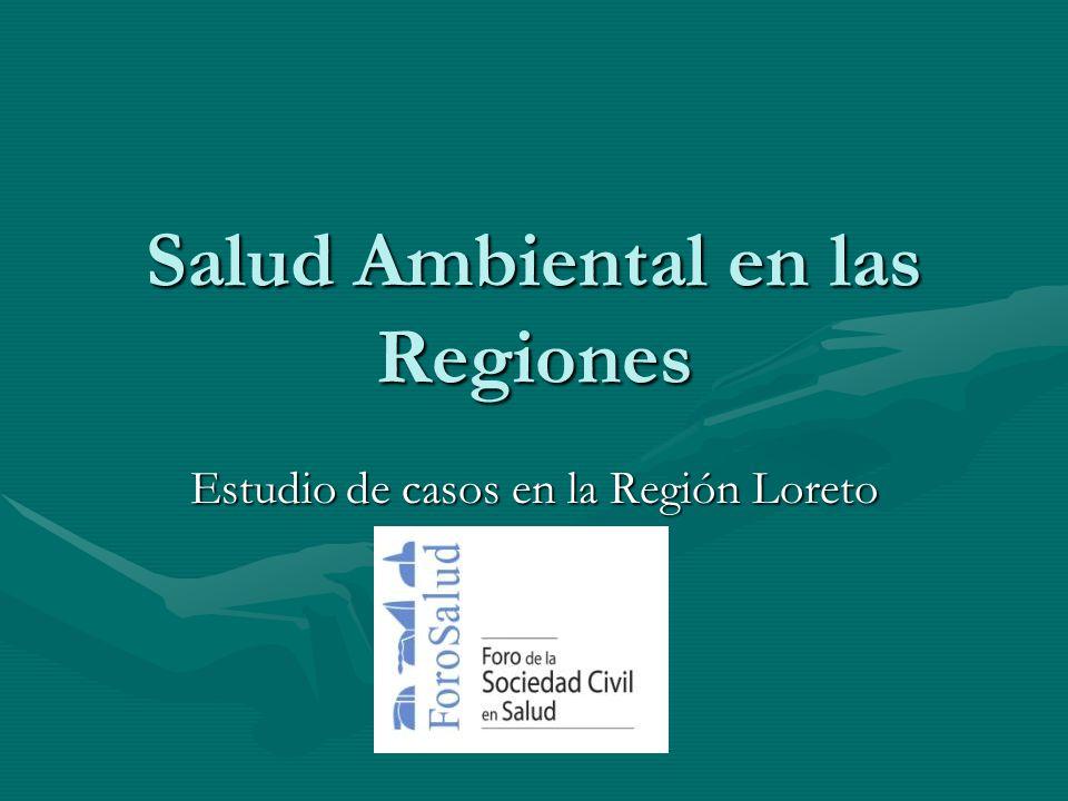 Salud Ambiental en las Regiones Estudio de casos en la Región Loreto