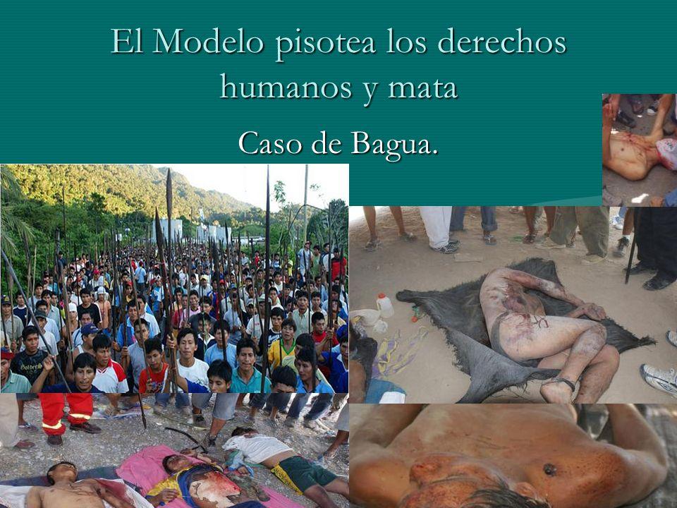 El Modelo pisotea los derechos humanos y mata Caso de Bagua.