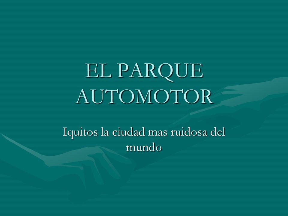 EL PARQUE AUTOMOTOR Iquitos la ciudad mas ruidosa del mundo