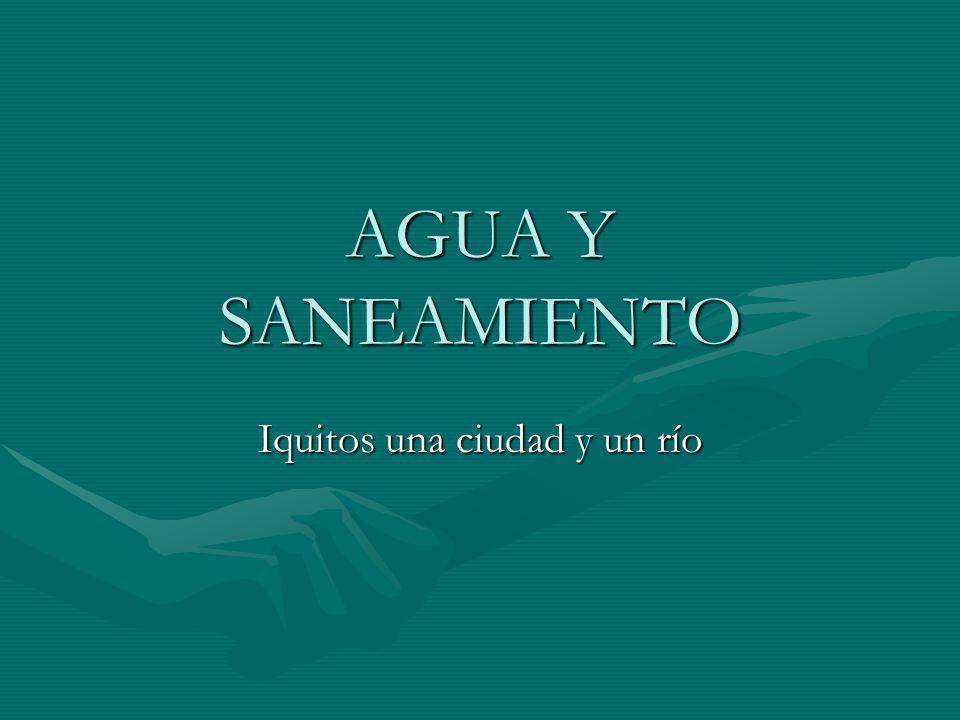 AGUA Y SANEAMIENTO Iquitos una ciudad y un río