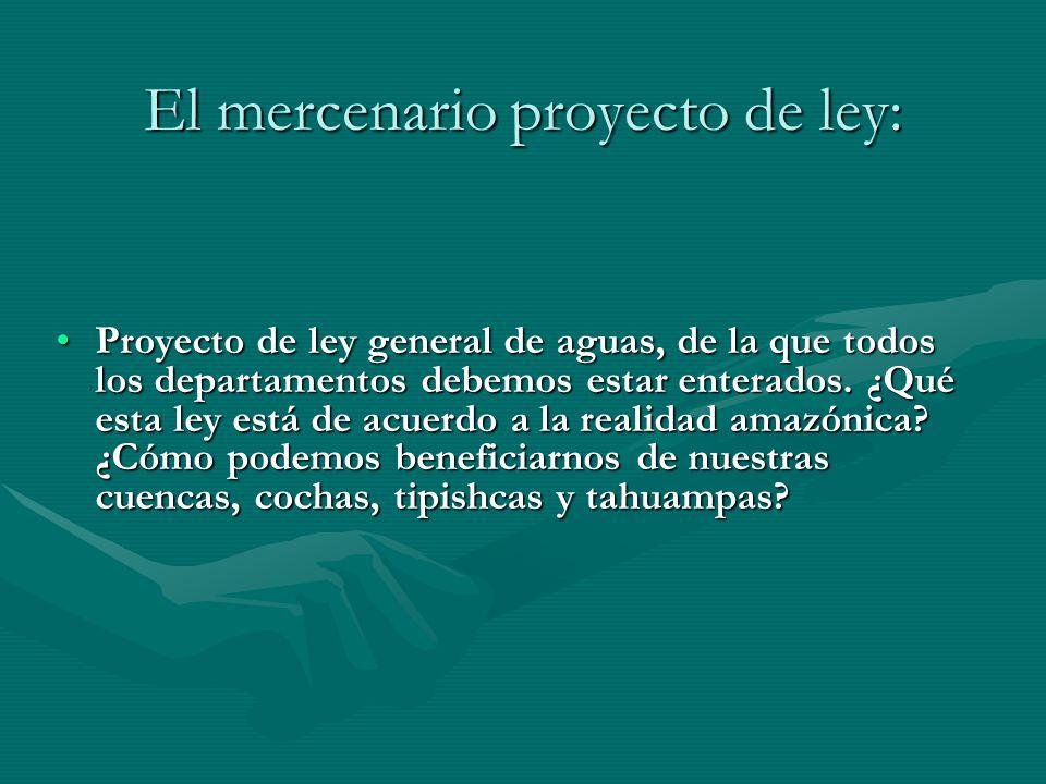 El mercenario proyecto de ley: Proyecto de ley general de aguas, de la que todos los departamentos debemos estar enterados. ¿Qué esta ley está de acue