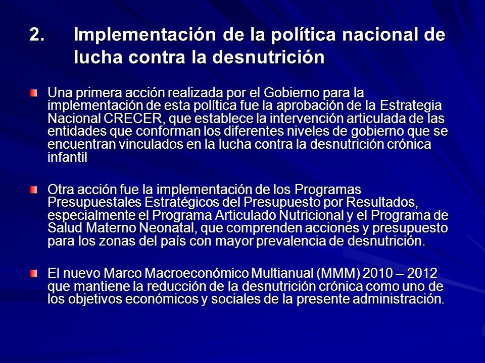 2. Implementación de la política nacional de lucha contra la desnutrición Una primera acción realizada por el Gobierno para la implementación de esta