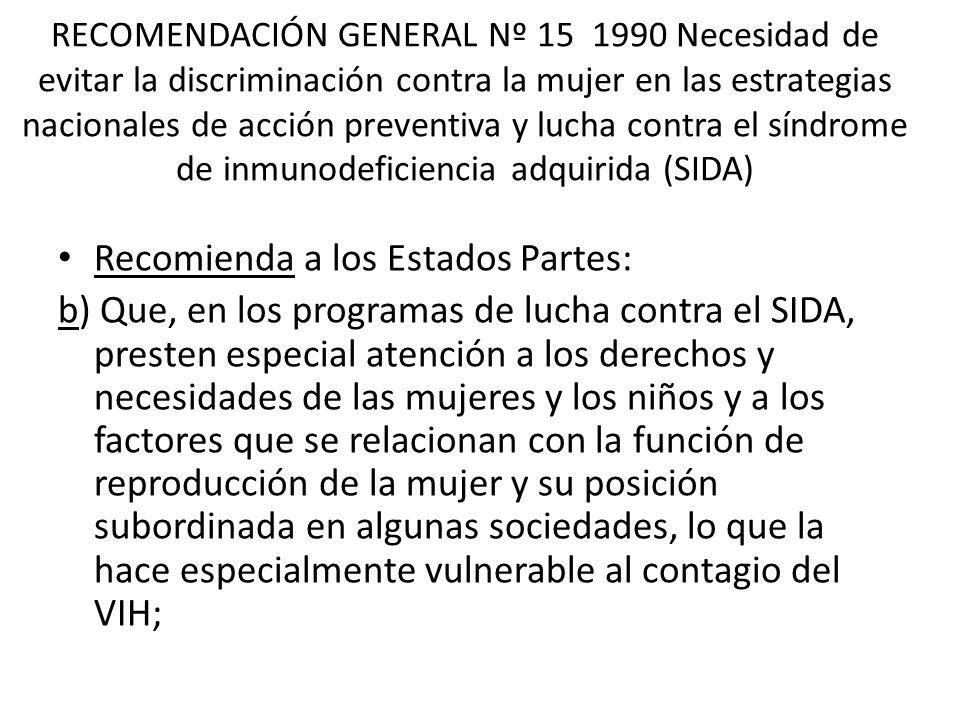 RECOMENDACIÓN GENERAL Nº 15 1990 Necesidad de evitar la discriminación contra la mujer en las estrategias nacionales de acción preventiva y lucha cont