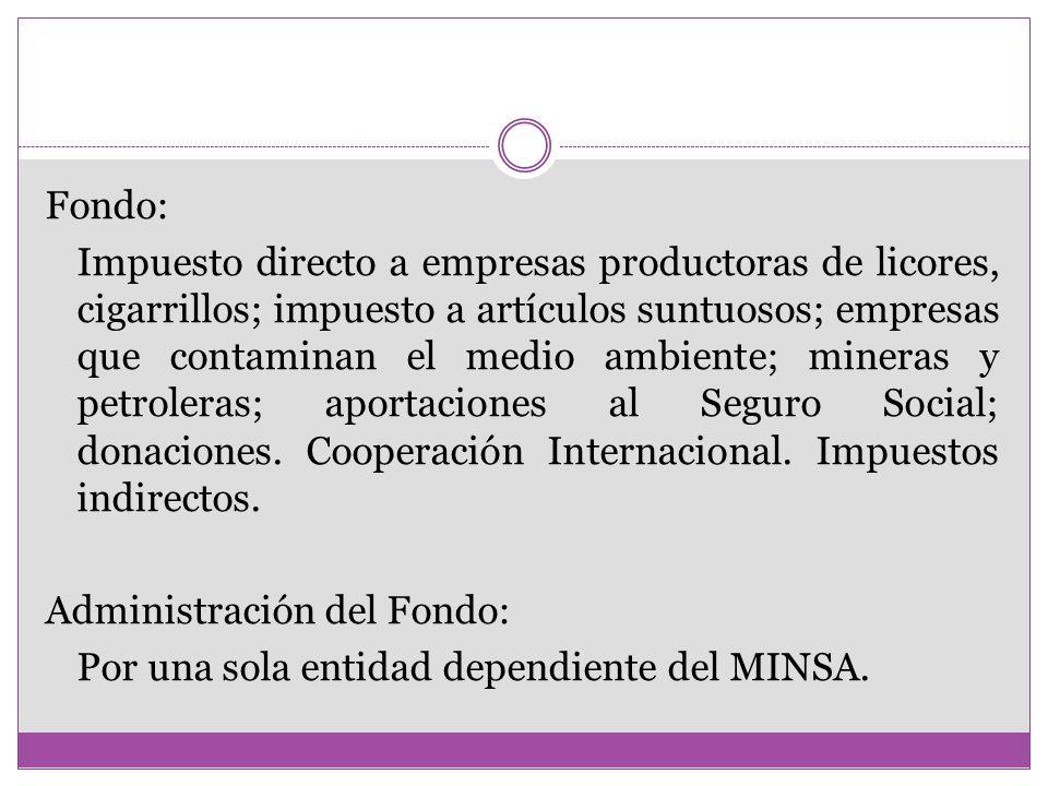 Fondo: Impuesto directo a empresas productoras de licores, cigarrillos; impuesto a artículos suntuosos; empresas que contaminan el medio ambiente; min