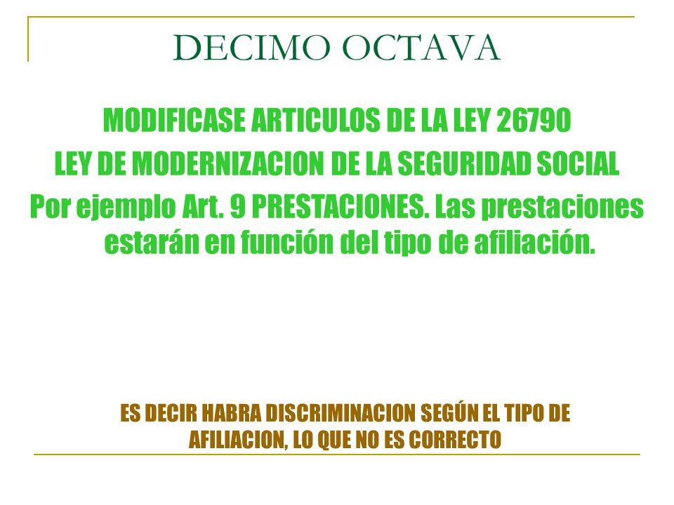 DECIMO OCTAVA MODIFICASE ARTICULOS DE LA LEY 26790 LEY DE MODERNIZACION DE LA SEGURIDAD SOCIAL Por ejemplo Art.