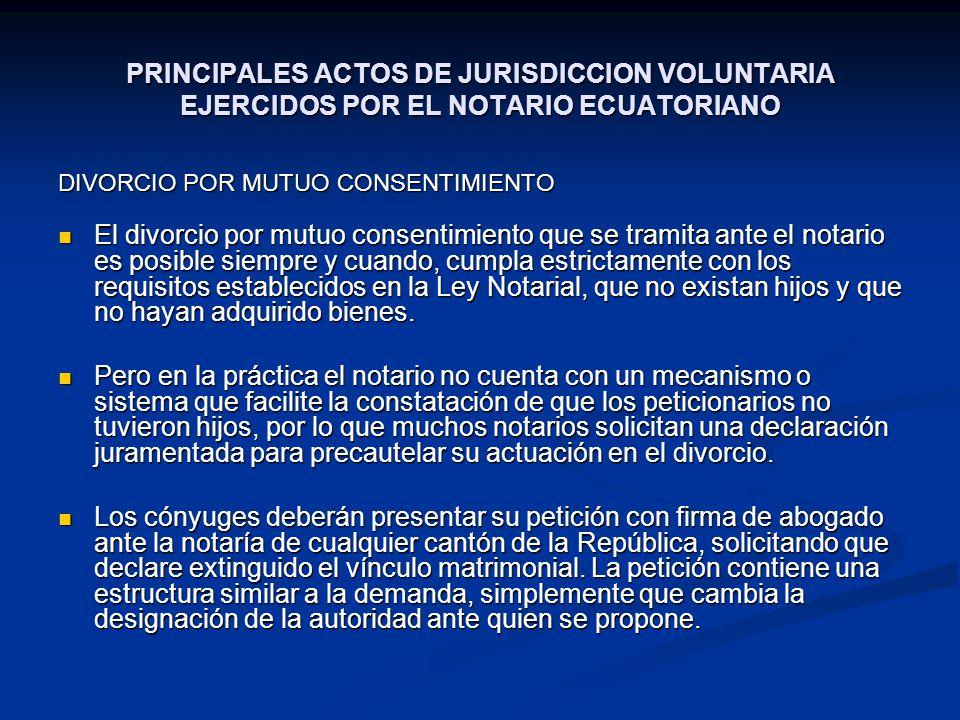 PRINCIPALES ACTOS DE JURISDICCION VOLUNTARIA EJERCIDOS POR EL NOTARIO ECUATORIANO DIVORCIO POR MUTUO CONSENTIMIENTO El divorcio por mutuo consentimien