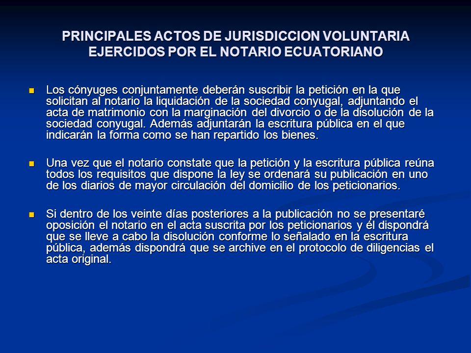 PRINCIPALES ACTOS DE JURISDICCION VOLUNTARIA EJERCIDOS POR EL NOTARIO ECUATORIANO Los cónyuges conjuntamente deberán suscribir la petición en la que s