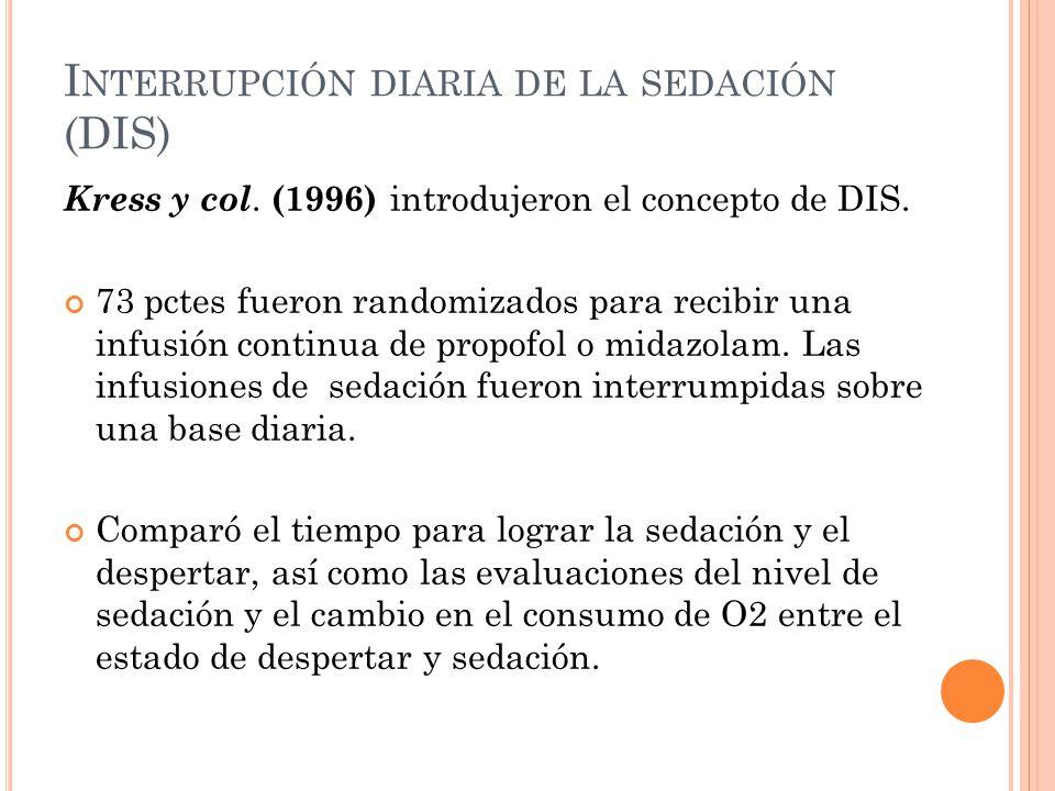 I NTERRUPCIÓN DIARIA DE LA SEDACIÓN (DIS) Kress y col.