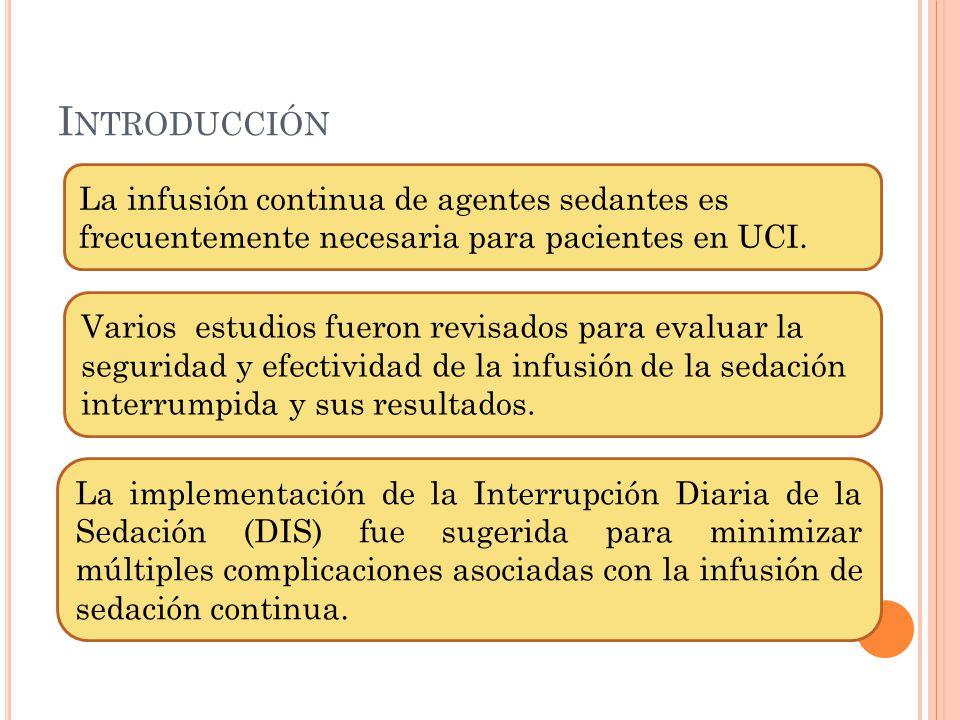 I NTRODUCCIÓN La infusión continua de agentes sedantes es frecuentemente necesaria para pacientes en UCI.