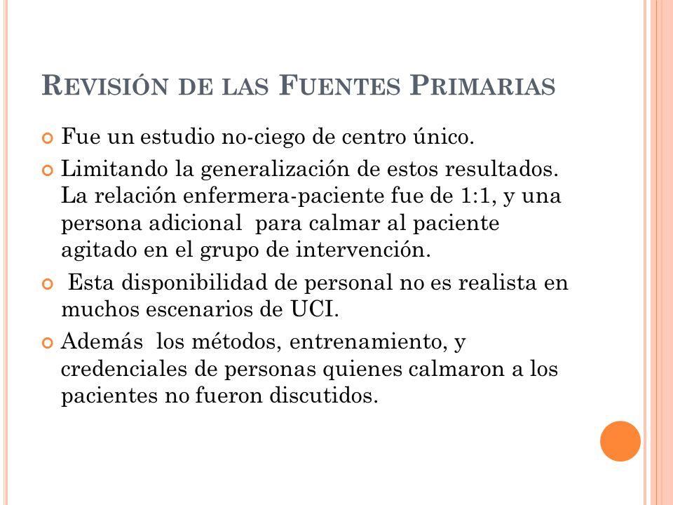 R EVISIÓN DE LAS F UENTES P RIMARIAS Fue un estudio no-ciego de centro único.