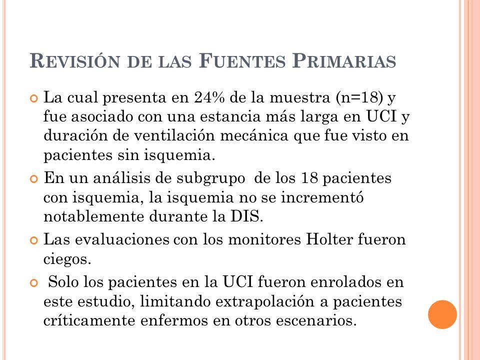 R EVISIÓN DE LAS F UENTES P RIMARIAS La cual presenta en 24% de la muestra (n=18) y fue asociado con una estancia más larga en UCI y duración de ventilación mecánica que fue visto en pacientes sin isquemia.