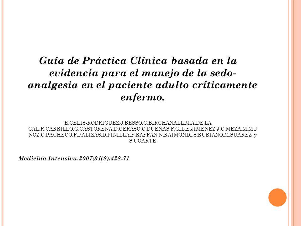 Guía de Práctica Clínica basada en la evidencia para el manejo de la sedo- analgesia en el paciente adulto críticamente enfermo.