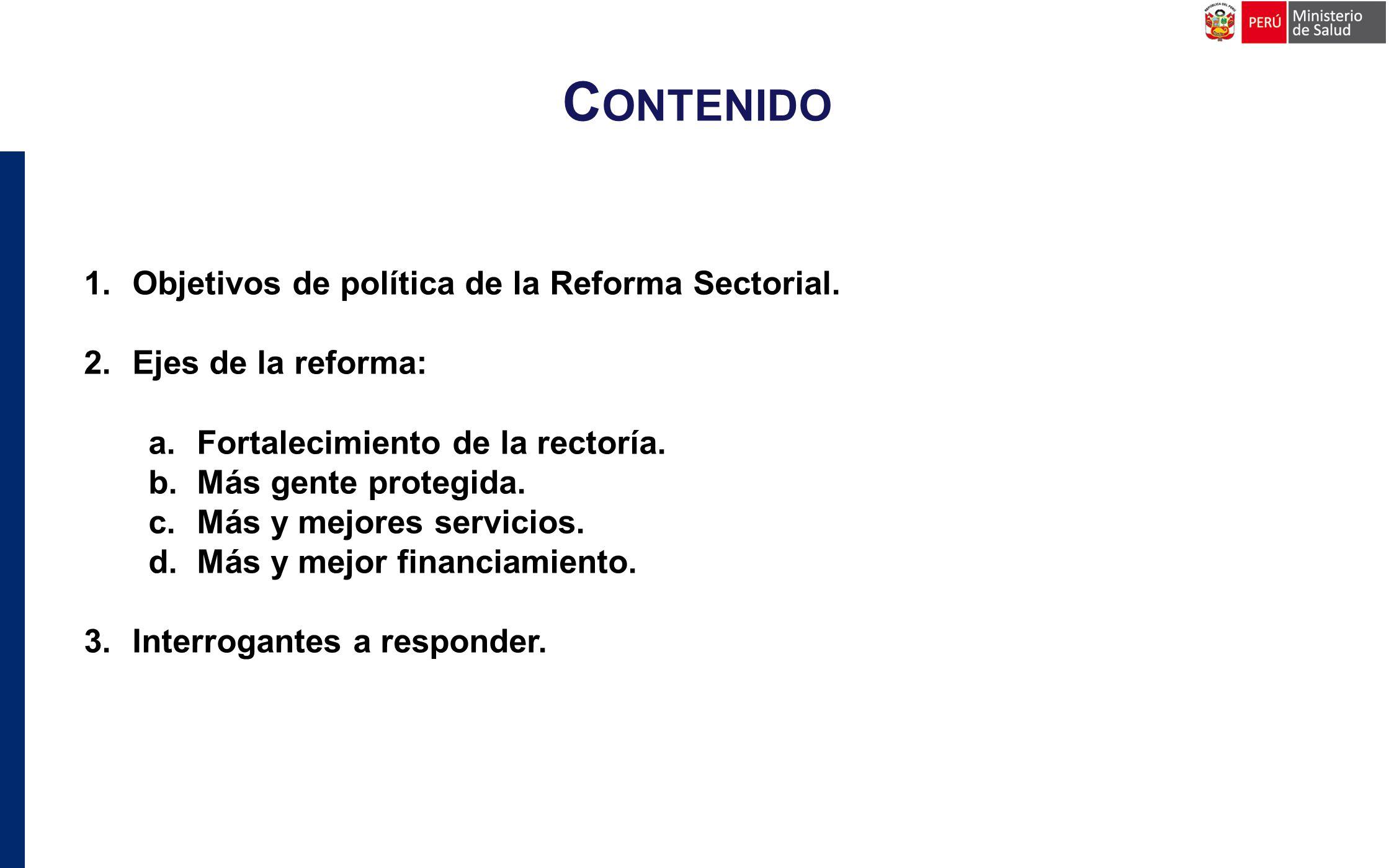 C ONTENIDO 1.Objetivos de política de la Reforma Sectorial.