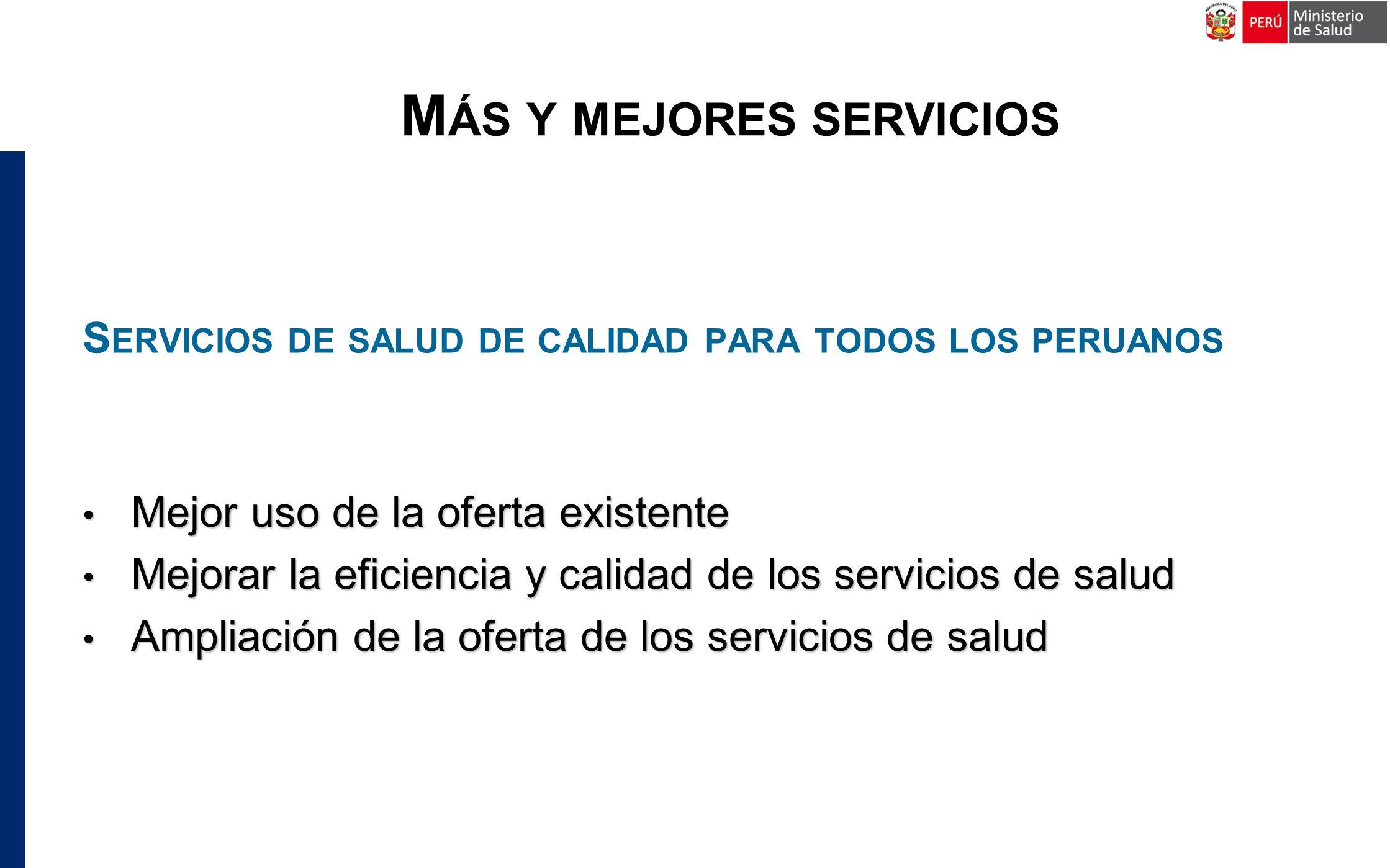 M AYORES RECURSOS FINANCIEROS PARA EL SECTOR SALUD Fortalecimiento del SIS como operador financiero.
