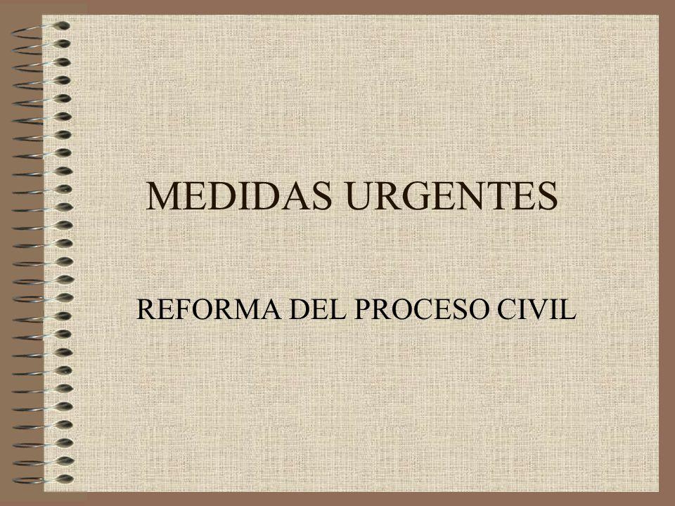 MEDIDAS URGENTES REFORMA DEL PROCESO CIVIL
