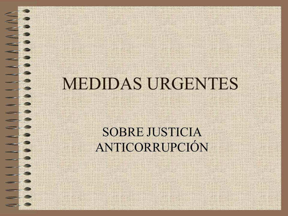 1.QUE LA JUSTICIA ESPECIALIZADA EN ANTICORRUPCIÒN TENGA CARÁCTER PERMANENTE Y QUE LOS ORGANOS COMPETENTES TOMEN LAS MEDIDAS PERTINENTES A TAL FIN.