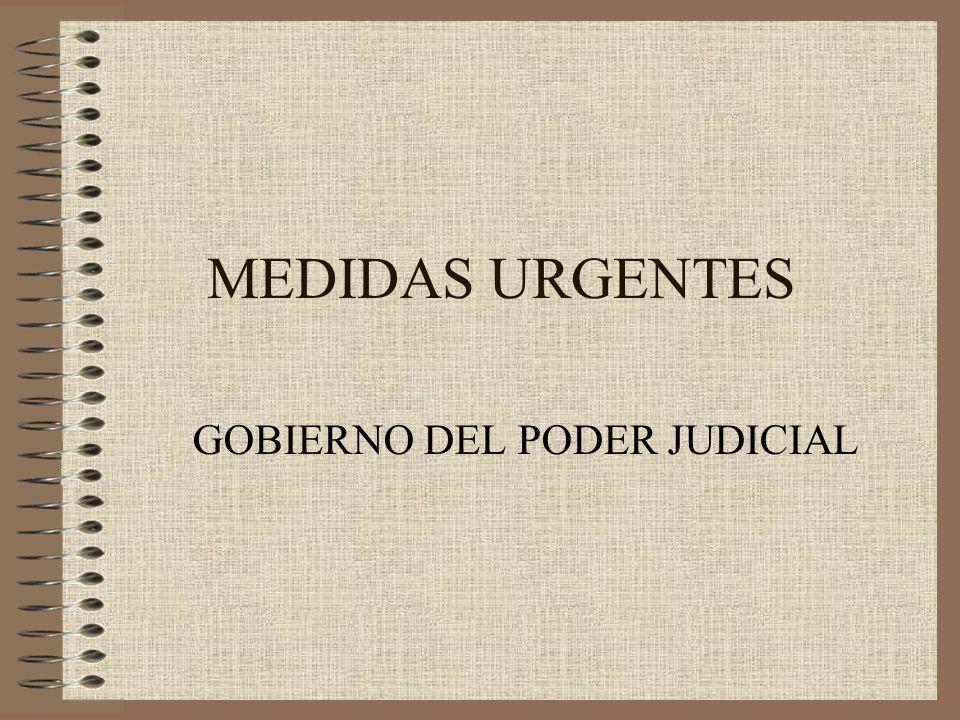 MEDIDAS URGENTES GOBIERNO DEL PODER JUDICIAL
