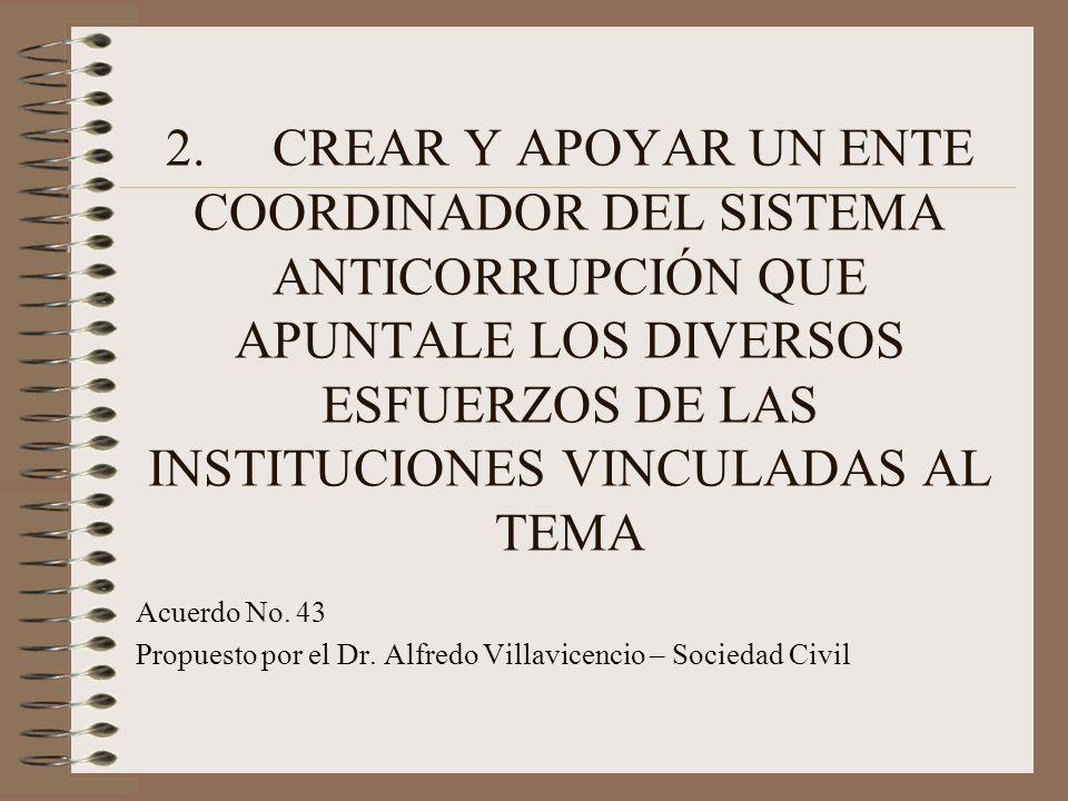 3.QUE EL PODER JUDICIAL Y EL MINISTERIO PÙBLICO ELABOREN UN PROYECTO PARA SATISFACER LAS NECESIDADES DE PERSONAL, LOGÍSTICA Y DE INFRAESTRUCTURA DE LOS JUECES Y FISCALES ANTICORRUPCIÓN, A SER FINANCIADO POR LA COOPERACIÓN INTERNACIONALY EL FEDADOI Acuerdo No.