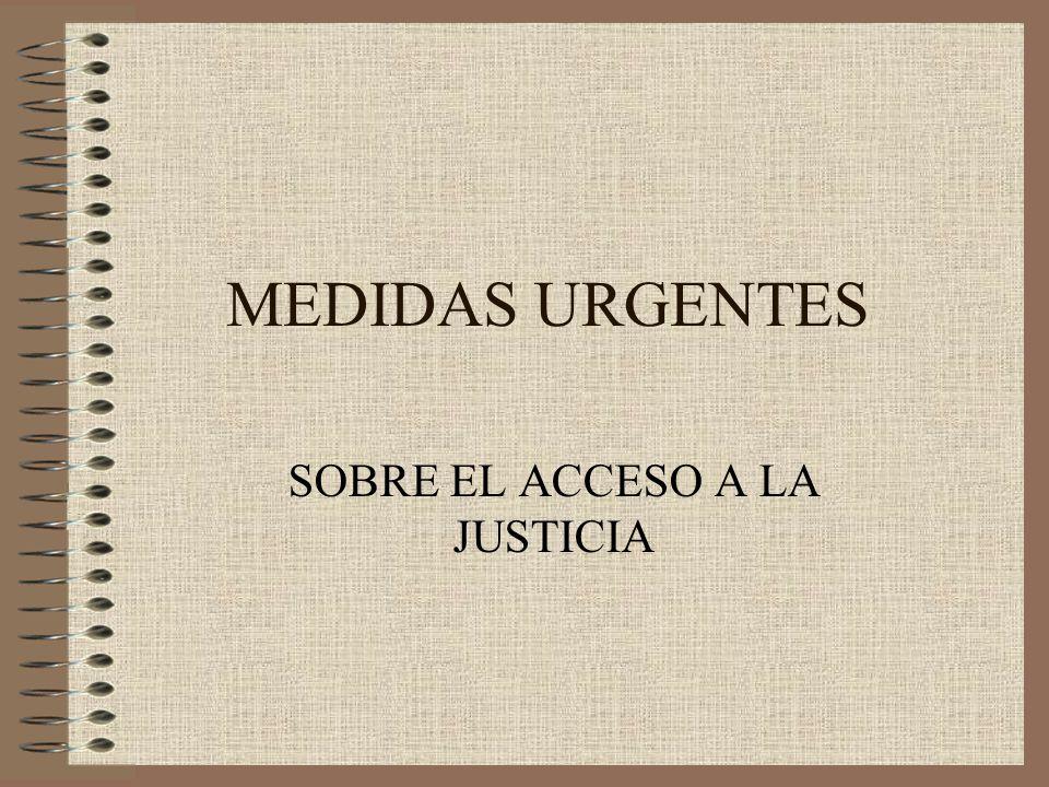 MEDIDAS URGENTES SOBRE EL ACCESO A LA JUSTICIA