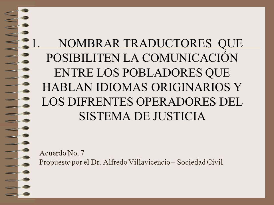 2.TRADUCIR LOS TEXTOS NORMATIVOS FUNDAMENTALES A LOS IDIOMAS ORIGINARIOS DEL PAÍS Acuerdo No.