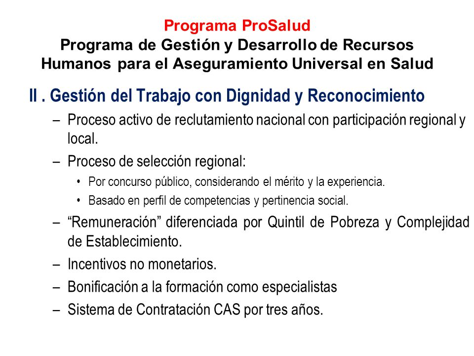 Programa ProSalud Programa de Gestión y Desarrollo de Recursos Humanos para el Aseguramiento Universal en Salud II. Gestión del Trabajo con Dignidad y